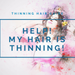 Help! My Hair Is Thinning: Two Common Causes