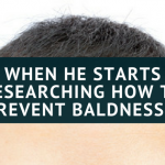 When He Starts Researching How to Prevent Baldness…